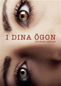 I dina ögon : en pappas berättelse om när orken tar slut i väntan på hjälp - Thomas Nybom | Laserbodysculptingpittsburgh.com