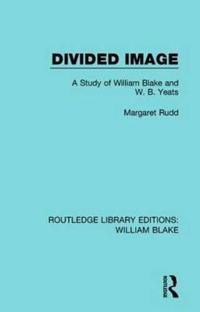 Divided Image: A Study of William Blake and W. B. Yeats
