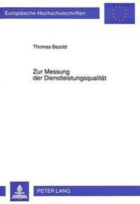 Zur Messung Der Dienstleistungsqualitaet: Eine Theoretische Und Empirische Studie Zur Methodenentwicklung Unter Besonderer Beruecksichtigung Des Ereig