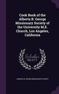 cook -book-of-the-alberta-b-george-missionary-society-of-the-university-me-church-los-angeles-california.jpg 04deacfe080f9