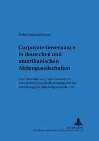 Corporate Governance in Deutschen Und Amerikanischen Aktiengesellschaften: Eine Untersuchung Unter Besonderer Beruecksichtigung Der Bedeutung Und Der