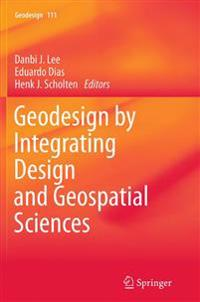 Geodesign by Integrating Design and Geospatial Sciences
