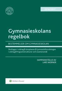 Gymnasieskolans regelbok 2016/17 : bestämmelser om gymnasieskolan