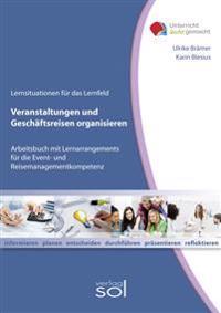 Lernfeld: Veranstaltungen und Geschäftsreisen organisieren - Schülerbuch