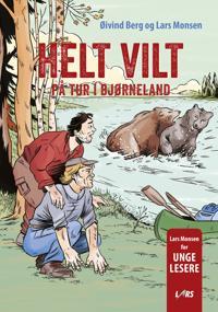 Helt vilt - Øivind Berg, Lars Monsen pdf epub