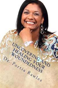 Uncovering and Healing Your Woundedness: Helping Women of Color with Today's Issues