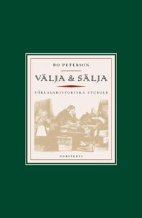 Välja & sälja : om bokförläggarens nya roll under 1800-talet
