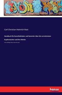 Handbuch Fur Kunstliebhaber Und Sammler Uber Die Vornehmsten Kupferstecher Und Ihre Werke