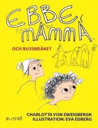 Ebbe, mamma och bussbråket