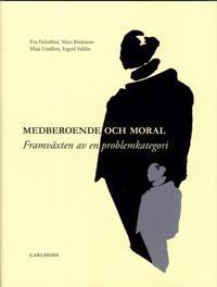 Medberoende och moral : framväxten av en problemkategori
