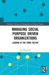 Managing Social Purpose Driven Organizations: Looking at the Third Sector