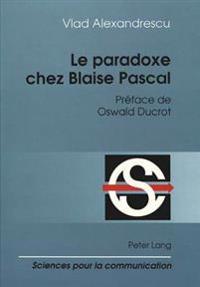 Le Paradoxe Chez Blaise Pascal
