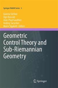 Geometric Control Theory and Sub-riemannian Geometry