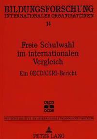 Freie Schulwahl Im Internationalen Vergleich: Ein OECD/Ceri-Bericht