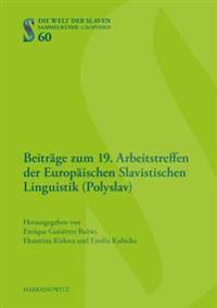Beitrage Zum 19. Arbeitstreffen Der Europaischen Slavistischen Linguistik (Polyslav): 14.-16. September 2015, Warschau