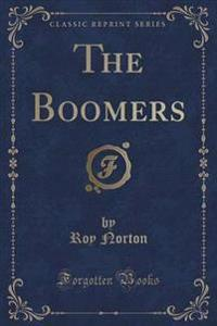 The Boomers (Classic Reprint)