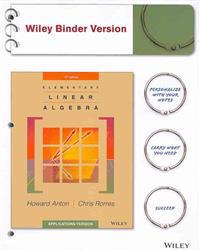 Elementary Linear Algebra, Binder Ready Version: Applications Version