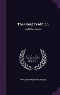 The Great Tradition, and Other Stories