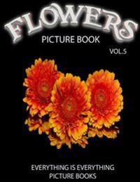 Flowers Picture Book Vol.5 (Everything Is Everything Picture Books): Everything Is Everything Flowers Picture Books