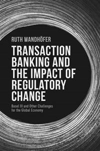 Transaction Banking and the Impact of Regulatory Change