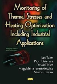Monitoring of Thermal Stresses and Heating Optimization Including Industrial Applications