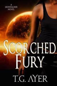 Scorched Fury: A Darkworld Skinwalker Novel