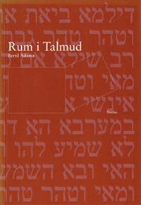 Rum i Talmud : talmudiska grundtankar och religionshistoriska utblickar