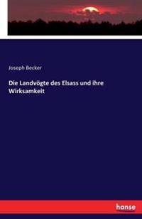 Die Landvogte Des Elsass Und Ihre Wirksamkeit