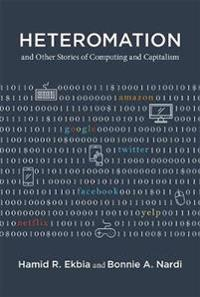 Heteromation, and Other Stories of Computing and Capitalism