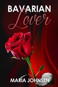 Bavarian Lover: Love Poems