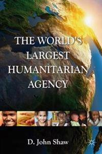 World's Largest Humanitarian Agency