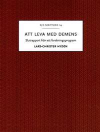 Att leva med demens : slutrapport från ett forskningsprogram