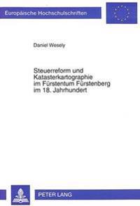 Steuerreform Und Katasterkartographie Im Fuerstentum Fuerstenberg Im 18. Jahrhundert