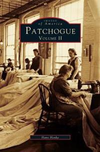 Patchogue Volume II