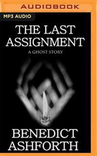 The Last Assignment: A Ghost Story