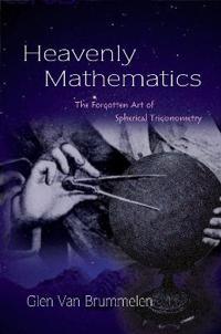 Heavenly Mathematics - Glen Van Brummelen - böcker (9780691175997)     Bokhandel