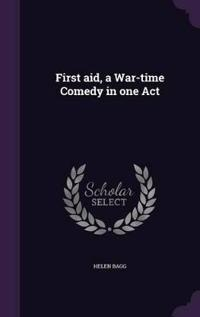 First Aid, a War-Time Comedy in One Act