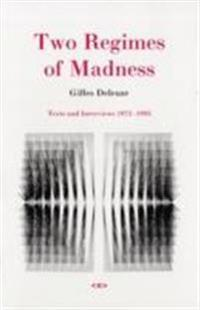 Two Regimes of Madness: Texts and Interviews 1975--1995