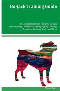Bo-Jack Training Guide Bo-Jack Training Book Features: Bo-Jack Housetraining, Obedience Training, Agility Training, Behavioral Training, Tricks and Mo