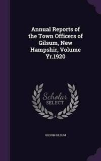 Annual Reports of the Town Officers of Gilsum, New Hampshir, Volume Yr.1920