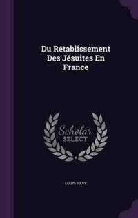 Du Retablissement Des Jesuites En France