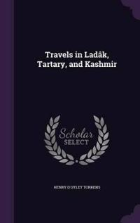 Travels in Ladak, Tartary, and Kashmir