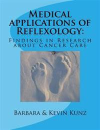 Medical Applications of Reflexology: Findings in Research about Cancer Care