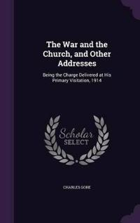 The War and the Church, and Other Addresses
