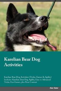 Karelian Bear Dog Activities Karelian Bear Dog Activities (Tricks, Games & Agility) Includes