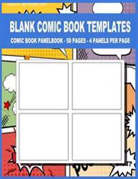 Blank Comic Book Templates: 8.5 X 11, 50 Pages for for School / Teacher / Office / Student / Artist