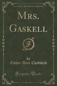 Mrs. Gaskell (Classic Reprint)