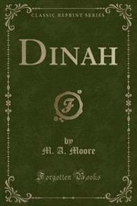 Dinah (Classic Reprint)
