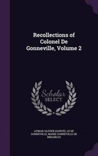 Recollections of Colonel de Gonneville, Volume 2