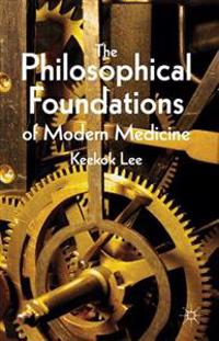 Philosophical Foundations of Modern Medicine